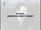 Saddam: America's Best Enemy.