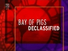 Bay of Pigs: Declassified.