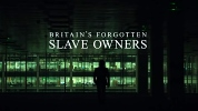 Britain's Forgotten Slave Owners.