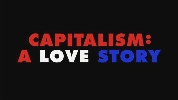 Capitalism: A Love Story.