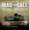 IRAQ FOR SALE: The War Profiteers.