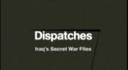 Iraq's Secret War Files.