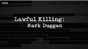 Lawful Killing: Mark Duggan.
