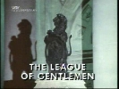 The League of Gentlemen.