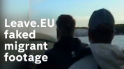 Revealed: How Leave.EU faked migrant footage.