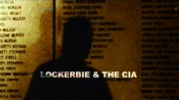 Lockerbie & the CIA.