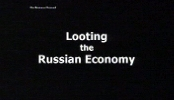 Looting the Russian Economy.