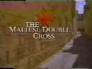 The Maltese Double Cross.