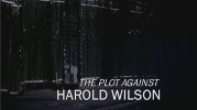 The Plot Against Harold Wilson.
