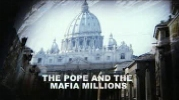 The Pope and the Mafia Millions.