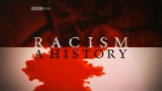 Racism: A History.