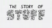 The Story of Stuff.