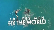 The Yes Men Fix The World.
